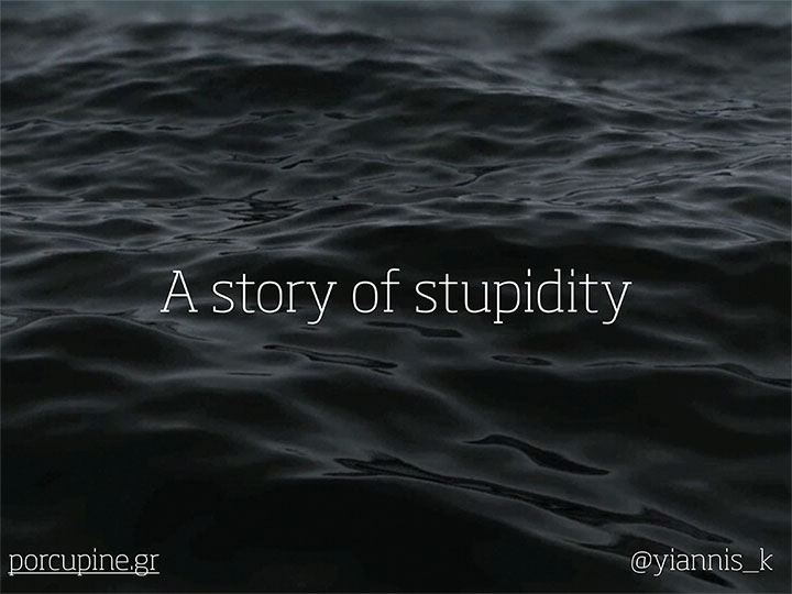 A Story of Stupidity